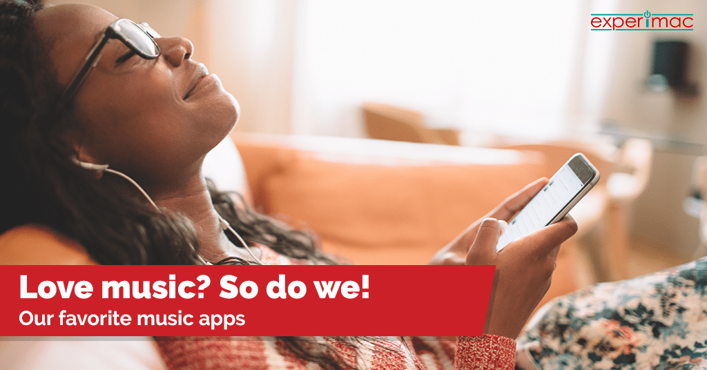 Love Music? So Do We! – Experimac's Favorite Music Apps