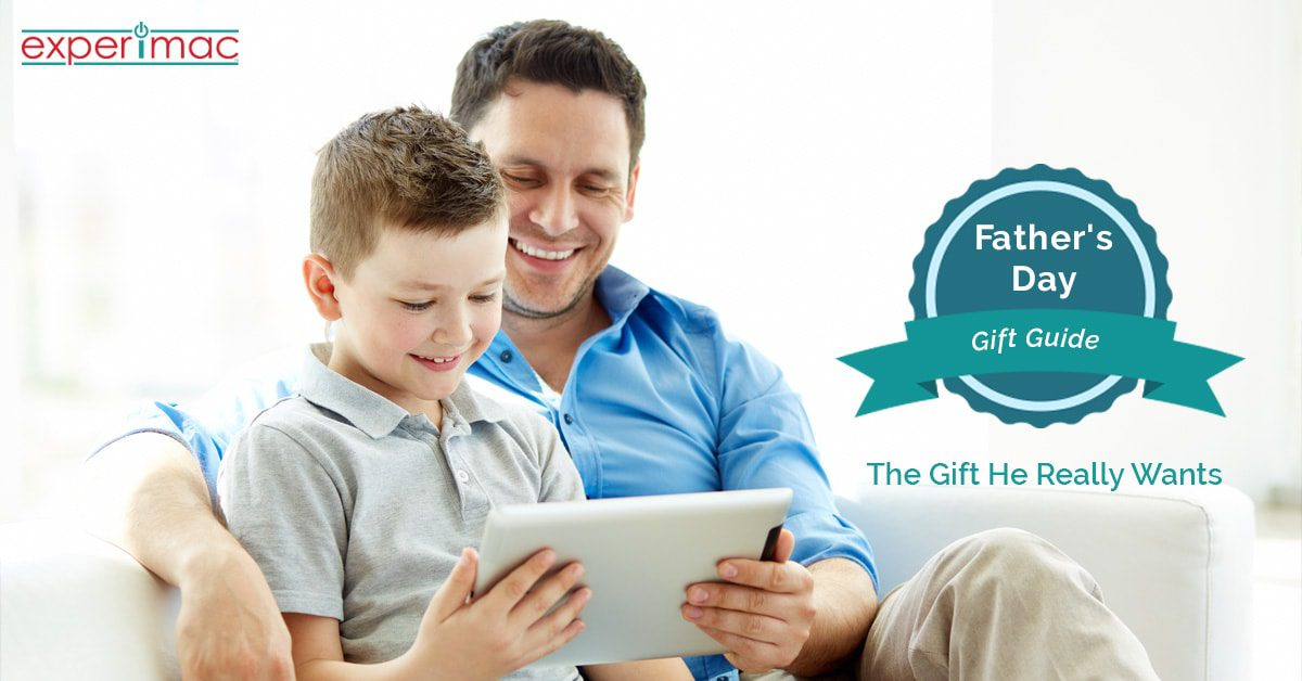Father's Day Gift Guide: The Gift He Really Wants